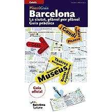 Barcelona: La ciutat, plànol per plànol. Guia pràctica (Guies)