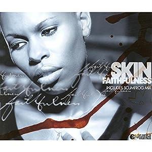 Skin - Faithfulness