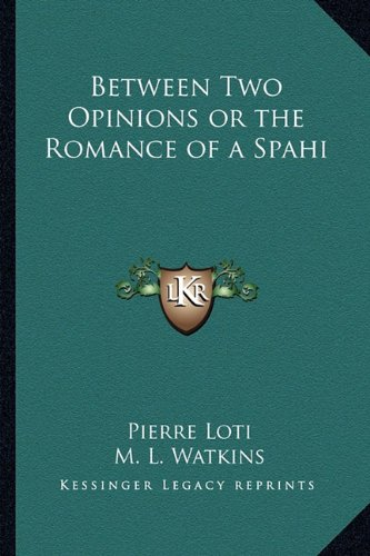 Between Two Opinions or the Romance of a Spahi