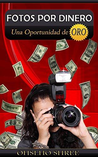 Fotos Por Dinero: Una Oportunidad de Oro