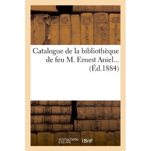 Catalogue de la bibliothèque de feu M. Ernest Aniel (Éd.1884)