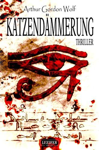 Buchseite und Rezensionen zu 'Katzendämmerung - Mystery-Thriller (Spannung, Abenteuer, Drama)' von Arthur Gordon Wolf
