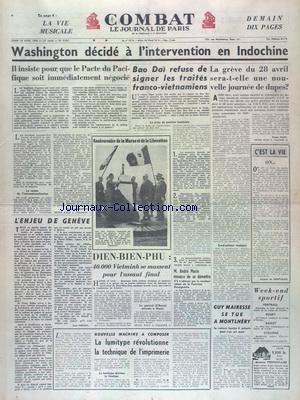 COMBAT [No 3052] du 26/04/1954 - WASHINGTON DECIDE A L'INTERVENTION EN INDOCHINE - BAO DAI REFUSE DE SIGNER LES TRAITES FRANCO-VIETNAMIENS - DIEN-BIEN-PHU - 40 000 VIETMINH SE MASSENT POUR L'ASSAUT FINAL - LES CONFLITS SOCIAUX - LA LUMITYPE REVOLUTIONNE LA TECHNIQUE DE L'IMPRIMERIE - GUY MAIRESE SE TUE A MONTLHERY par Collectif