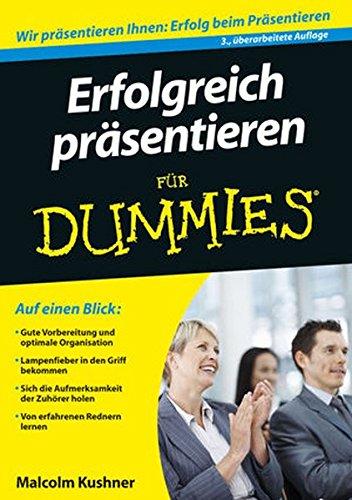 Erfolgreich präsentieren für Dummies