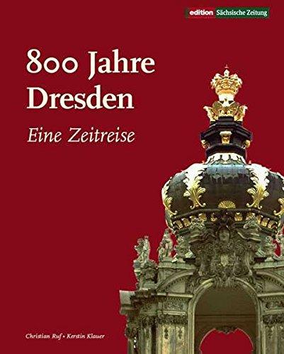 800 Jahre Dresden: Eine Zeitreise