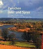 Zwischen Oder und Spree: Unterwegs in Frankfurt (Oder), M?rkisch-Oderland und dem Oder-Spree-Kreis