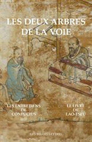 Les Deux arbres de la Voie: Le Livre de Lao-Tseu / Les Entretiens de Confucius par Lao-Tseu, Confucius