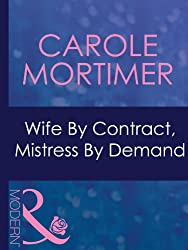 Wife By Contract, Mistress By Demand (Mills & Boon Modern)