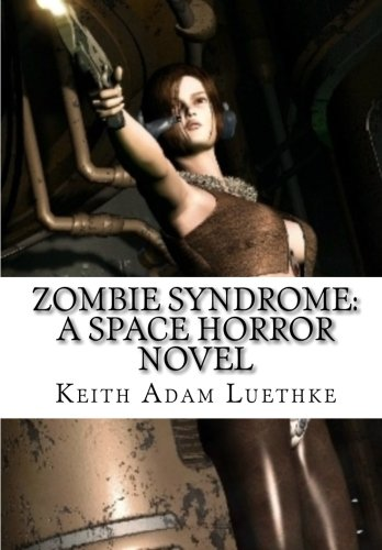 Zombie Syndrome: A Space Horror Novel