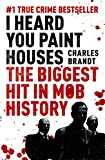 I Heard You Paint Houses: Now Filmed as The Irishman directed by Martin Scorsese