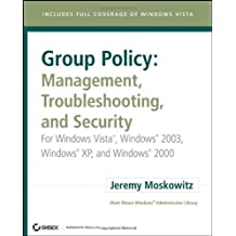 Group Policy: Management, Troubleshooting, and Security: For Windows Vista, Windows 2003, Windows XP, and Windows 2000 (Mark Minasi Windows Administrator Library)