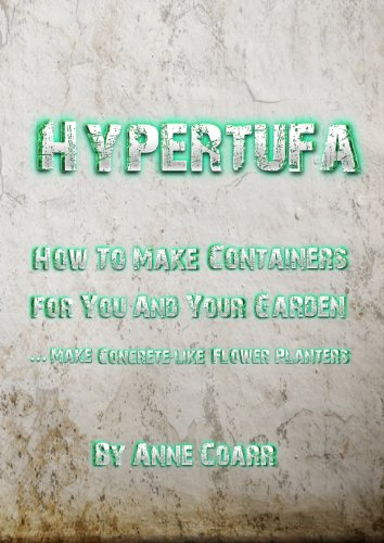 Hypertufa: How To Make Containers For You And Your Garden (English Edition)