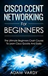 CCENT Networking For Beginners! 1st Edition (April 2016)The Ultimate Beginners Crash Course To Learning Cisco & Passing Your ExamAre You Ready To Learn How To Configure & Operate Cisco Equipment? If So You've Come To The Right Place - Regardl...