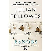 Esnobs (versión 2012): Bestseller de The New York Times del creador de Downton Abbey (FUERA DE COLECCION SUMA.)
