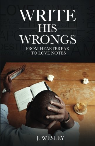 Write His Wrongs: From Heartbreak to Love Notes