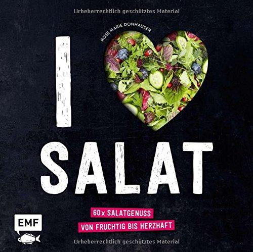 Preisvergleich Produktbild I love Salat: 60 x Salatgenuss von fruchtig bis herzhaft