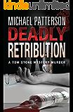 Deadly Retribution (Tom Stone Mystery Murder Book 2)