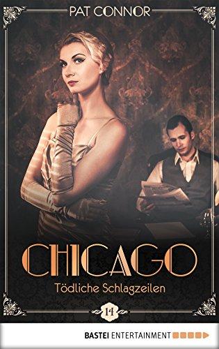 Chicago - Tödliche Schlagzeilen (Die Krimi-Serie in den Zwanzigern 14)