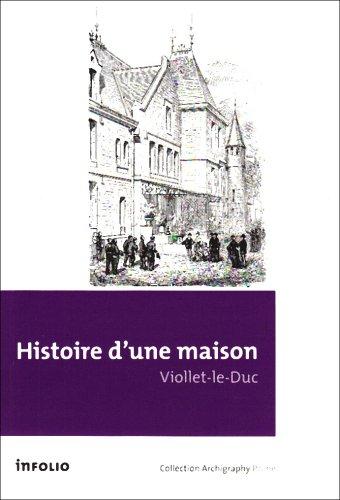 Histoire d'une maison par Eugène Viollet-le-Duc