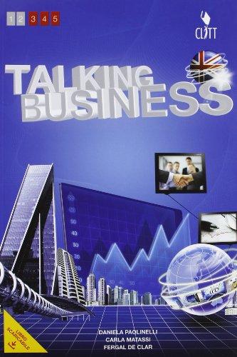Talking businness. Per le Scuole superiori. Con e-book. Con espansione online