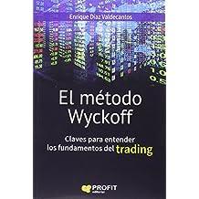 El método Wyckoff : claves para entender los fundamentos de trading