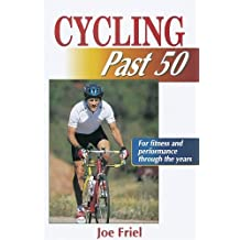 Cycling Past 50 (Ageless Athlete) by Friel, Joe (1998) Paperback
