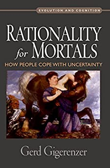 Rationality for Mortals: How People Cope with Uncertainty (Evolution and Cognition) von [Gigerenzer, Gerd]