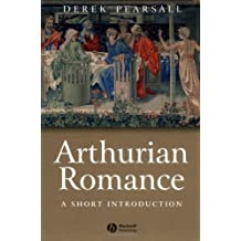 Arthurian Romance: A Short Introduction (Wiley Blackwell Introductions to Literature)