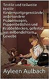 Textile und teilweise textile Kinderspielgegenstände, insbesondere Puppenwagen, Puppenbettchen und...