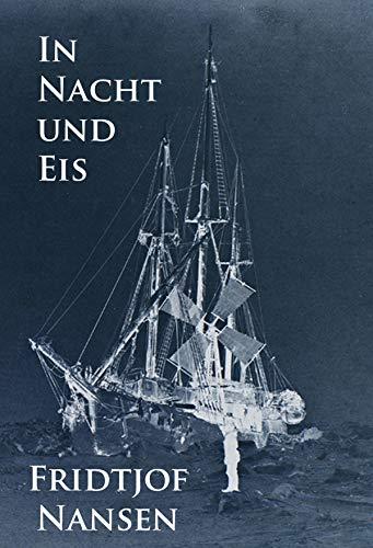 In Nacht und Eis: Die Norwegische Polarexpedition 1893-1896.