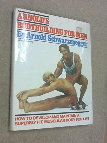 Arnold's Bodybuilding for Men by Arnold Schwarzenegger, Bill Dobbins (1981) Hardcover