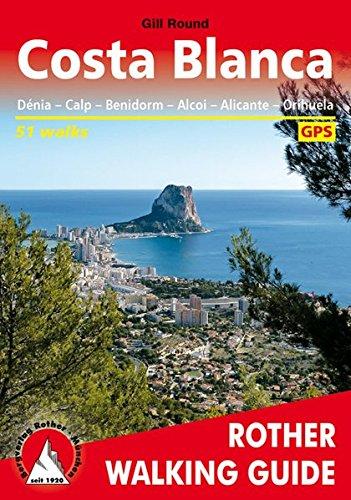 Costa Blanca (englische Ausgabe): Denia – Calpe – Benidorm – Alcoy – Alicante – Orihuela. 51 walks. With GPS-tracks (Rother Walking Guide)