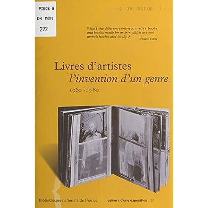 Livres d'artistes : L'Invention d'un genre (1960-1980) (Cahiers d'une exposition)