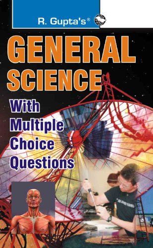 General Science with multiple choice questions by R. Gupta