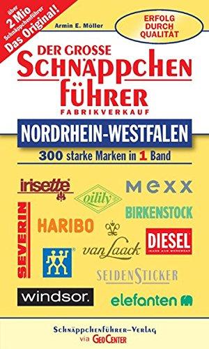Der grosse Schnäppchenführer Nordrhein-Westfalen: 300 starke Marken in 1 Band (Schnäppchenführer - Einkaufen ab Fabrik)