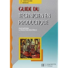Guide du technicien en productique : Pour maîtriser la production industrielle
