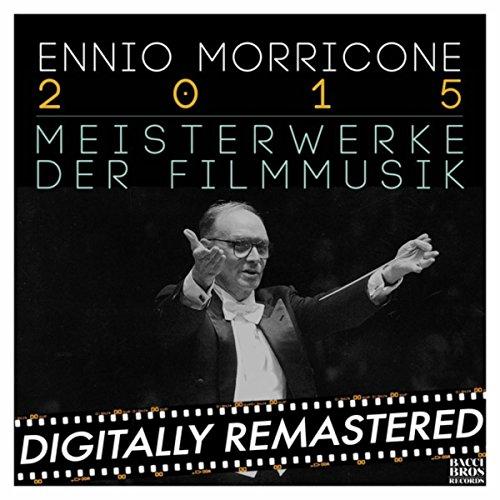 Ennio Morricone 2015: Meisterw...