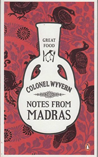 Notes from Madras (Penguin Great Food) by 'Wyvern', Colonel Arthur Robert Kenney-Herbert (2011) Paperback