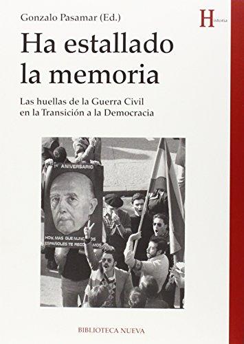 Ha estallado la memoria: Las huellas de la Guerra Civil en la Transición a la Democracia (HISTORIA)