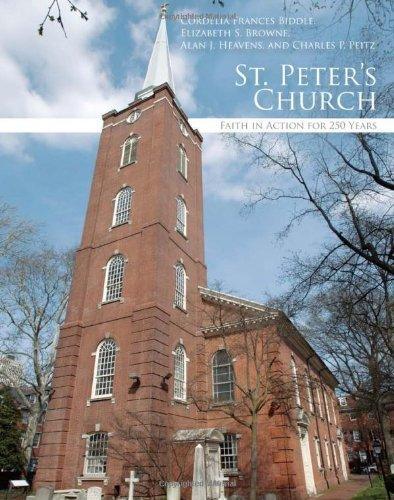 St. Peter's Church: Faith in Action for 250 Years by Cordelia Frances Biddle (2011-10-14)
