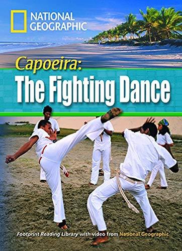 Capoeira : the fighting dance. Footprint reading library. 1600 headwords. Level B1. Con DVD-ROM. Con Multi-ROM (National Geographic Footprint Reading Library)