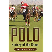 Polo: History of the Game (English Edition)