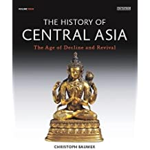 The History of Central Asia: The Age of Decline and Revival