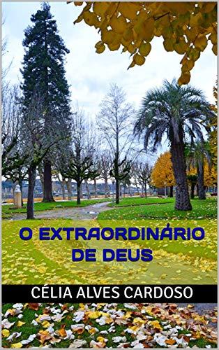 O Extraordinário de Deus (Portuguese Edition) por Célia Alves Cardoso