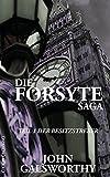 Die Forsyte Saga: Teil 1: Der Besitzstreber