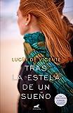 Libros Descargar en linea Tras la estela de un sueno Premio Vergara El Rincon de la Novela Romantica 2018 AMOR Y AVENTURA (PDF y EPUB) Espanol Gratis