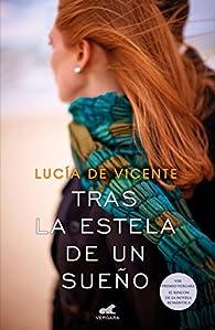 Tras la estela de un sueño par Lucía De Vicente