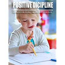 Positive Discipline, a Guidance For Teaching Children Positive Discipline (English Edition)