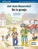 Auf dem Bauernhof: Kinderbuch Deutsch-Spanisch
