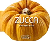 Scarica Libro Zucca 50 ricette facili (PDF,EPUB,MOBI) Online Italiano Gratis